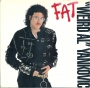 "FAT (Weird Al Yankovic) Promotional 7"" Single (USA)"