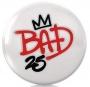 BAD 25 Anniversary Promo Button (Poland)