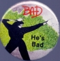 "BAD Era Official 1 2/5"" Button *He's Bad* (USA)"