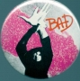 "BAD Era Official 1 2/5"" Button *Bad/""Hands""* (USA)"