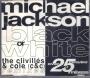 Black Or White:  The Clivilles & Cole (C&C) Remixes (5 mixes) CD Single (UK)