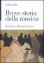 Breve Storia Della Musica *Da Orfeo A Michael Jackson* (Italy)