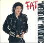 "FAT (Weird Al Yankovic) Commercial 7"" Single (USA)"