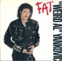 "FAT (Weird Al Yankovic) Commercial 7"" Single (USA)"