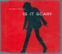 Is It Scary BOOTLEG Promo (1 Track) CD Single *Red Cover* (Austria)