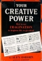 """Michael's Signed Copy Of The Book """"Your Creative Power: How to Use IMAGINATION to Brighten Life, to Get Ahead"""""""