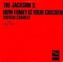 """How Funky Is Your Chicken Commercial 7"""" Single (Holland)"""
