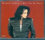 Will You Be There (2 Mixes + 2) CD Single (UK)